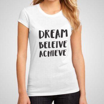 Dream Believe Achieve Printed T-Shirt
