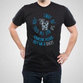 Buy Me A Shot Printed T-Shirt Mens
