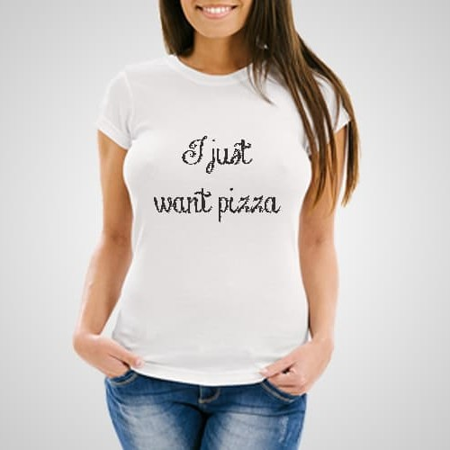 I Just Want Pizza Printed T-Shirt