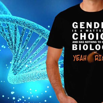 Gender Choice Biology T-Shirt