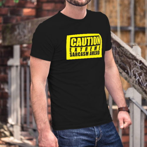 Caution Extreme Sarcasm Ahead T-Shirt