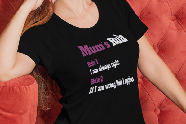 Mum's Rulz T-Shirt