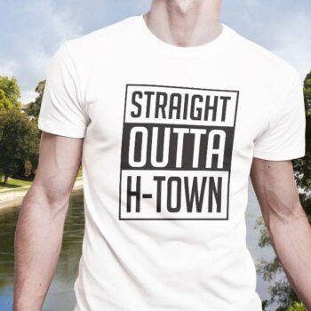 Straight Outta H-Town T-Shirt