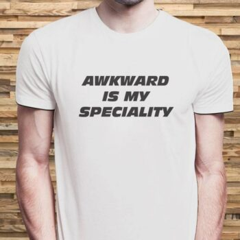 Awkward Speciality T-Shirt