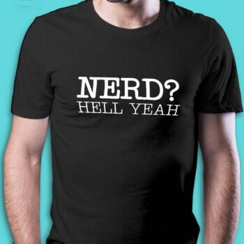 Nerd Hell Yeah T-Shirt