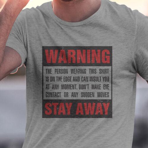 Warning Stay Away T-Shirt