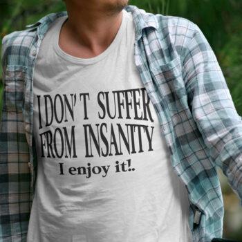 Enjoy Insanity T-Shirt
