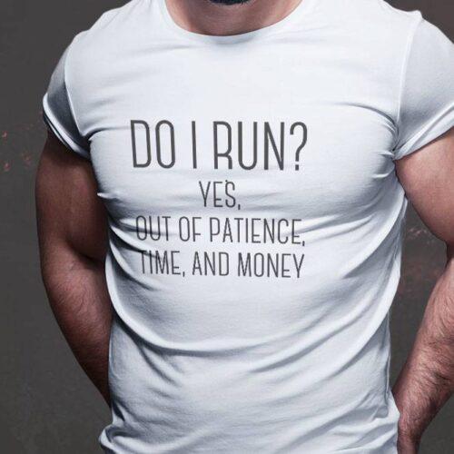 Do I Run T-Shirt