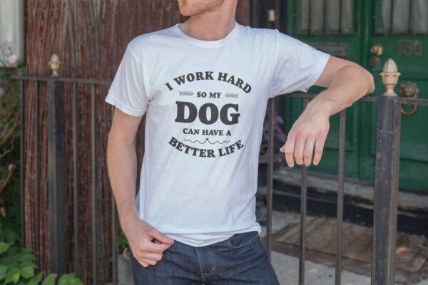Work Hard Better Life T-Shirt