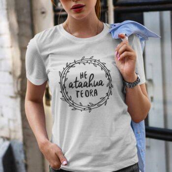 He Ataahua Te Ora T-Shirt