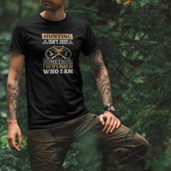 Hunting Is Not Just Something T-Shirt